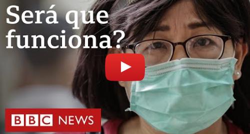 YouTube post de BBC News Brasil: Coronavírus  prós e contras das máscaras para a proteção