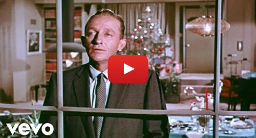 Youtube post by BingCrosbyVEVO: Bing Crosby - White Christmas