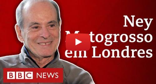 YouTube post de BBC News Brasil: Ney Matogrosso  'Dizem que não carrego a bandeira, mas a bandeira sou eu'