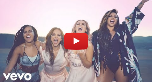 Youtube post by littlemixVEVO: Little Mix - Shout Out to My Ex (Official Video)