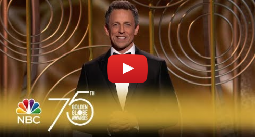 Youtube post by NBC: Seth Meyers' Monologue at the 2018 Golden Globes