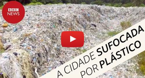 YouTube post de BBC News Brasil: Poluição por plástico  como moradores salvaram cidade do 'lixo ocidental' na Malásia