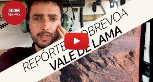 YouTube post de BBC News Brasil: Brumadinho  BBC mostra de helicóptero destruição após desastre da Vale