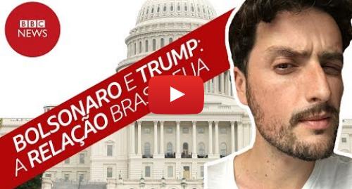 YouTube post de BBC News Brasil: Ao vivo  o que muda na relação Brasil-EUA com Bolsonaro e Trump no poder?