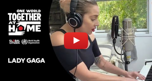 "Youtube post by Global Citizen: Lady Gaga performs ""Smile"" 