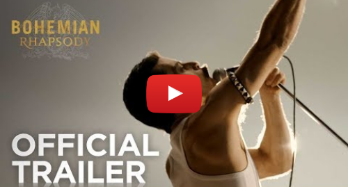Youtube post by Queen Official: Bohemian Rhapsody - The Movie  Official Trailer
