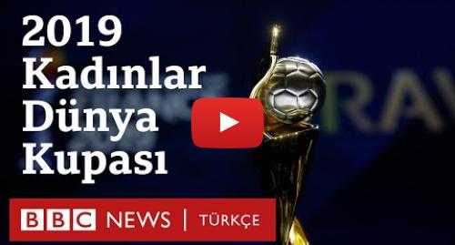 BBC News Türkçe tarafından yapılan Youtube paylaşımı: 2019 Kadınlar Dünya Kupası  Sayılarla kadın futbolu