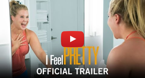 Youtube post by STX Entertainment: I Feel Pretty | Official Trailer | In Theaters Friday