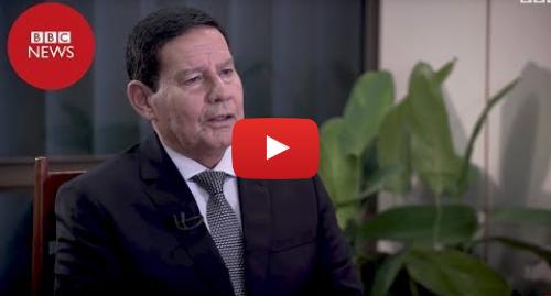 YouTube post de BBC News Brasil: Entrevista  Para Mourão, haverá distanciamento natural de filhos de Bolsonaro do governo