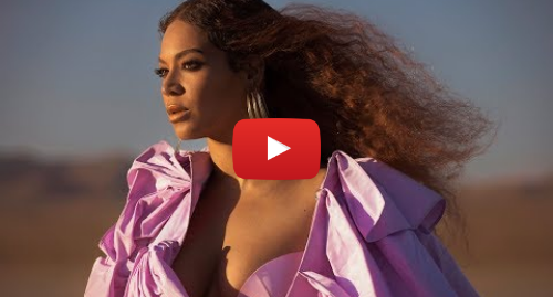 Youtube post by Beyoncé: Beyoncé – SPIRIT from Disney's The Lion King (Official Video)