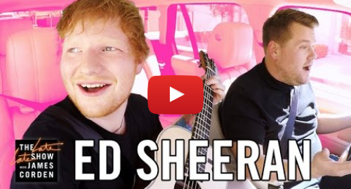 Youtube post by The Late Late Show with James Corden: Ed Sheeran Carpool Karaoke