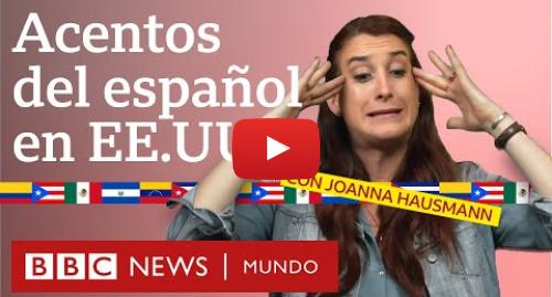 Publicación de Youtube por BBC News Mundo: 7 acentos del español en EE.UU. por la comediante Joanna Hausmann | BBC Mundo
