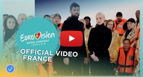Youtube post by Eurovision Song Contest: Madame Monsieur - Mercy - France - Official Music Video - Eurovision 2018
