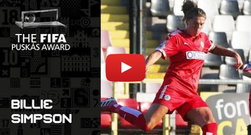 Publicación de Youtube por FIFATV: FIFA PUSKAS AWARD 2019 NOMINEE  Billie Simpson