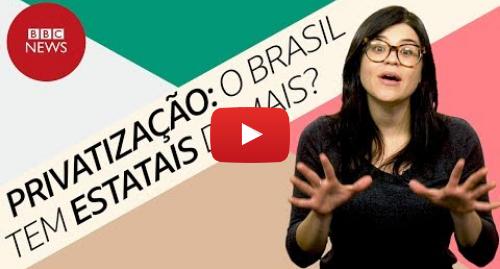 YouTube post de BBC News Brasil: Privatizar é bom ou ruim?