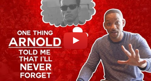 Youtube post by Will Smith: One Thing Arnold Schwarzenegger Told Me That I'll Never Forget | Will Smith Vlogs