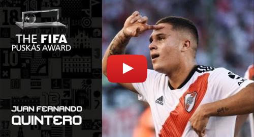 Publicación de Youtube por FIFATV: FIFA PUSKAS AWARD 2019 NOMINEE  Juan Fernando Quintero