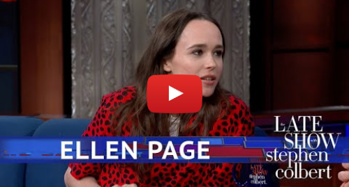 Youtube post by The Late Show with Stephen Colbert: Ellen Page Calls Out Hateful Leadership