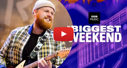 Youtube post by BBC Radio 1: Tom Walker - Leave a Light On (The Biggest Weekend)