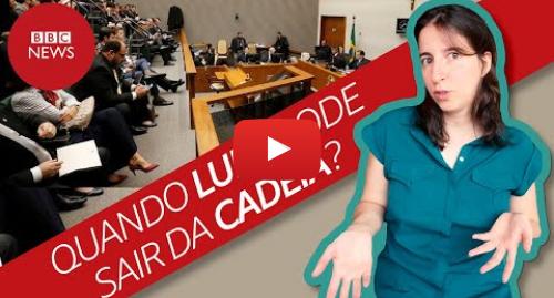 YouTube post de BBC News Brasil: Lula pode ser solto? Entenda