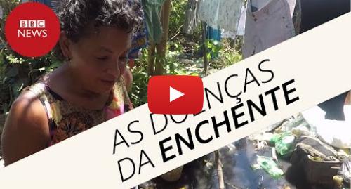 YouTube post de BBC News Brasil: A rotina de doenças de moradores que estão embaixo d'água há mais de um mês em SP