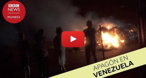 """Publicación de Youtube por BBC News Mundo: Apagón en Venezuela  """"Todos los días es un calvario"""""""