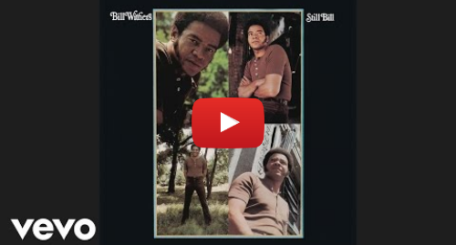 Youtube post by BillWithersVEVO: Bill Withers - Lean on Me (Audio)