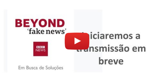YouTube post de BBC News Brasil: Fake News em debate – em busca de soluções  Ao vivo pela BBC News Brasil