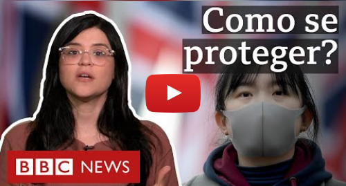 YouTube post de BBC News Brasil: Coronavírus  5 recomendações para se proteger
