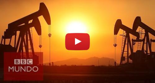 Publicación de Youtube por BBC News Mundo: ¿Por qué Arabia Saudita es crucial en el mundo del petróleo?