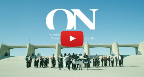 Youtube post by Big Hit Labels: BTS (방탄소년단) 'ON' Kinetic Manifesto Film   Come Prima