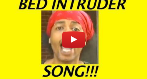 Youtube post by schmoyoho: BED INTRUDER SONG!!!