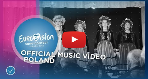 Youtube post by Eurovision Song Contest: Tulia - Fire of Love (Pali się) - Poland 🇵🇱 - Official Music Video - Eurovision 2019