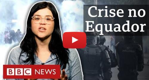 YouTube post de BBC News Brasil: O que está acontecendo no Equador?