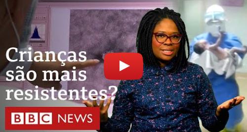 YouTube post de BBC News Brasil: Coronavírus  por que há baixa incidência em crianças?