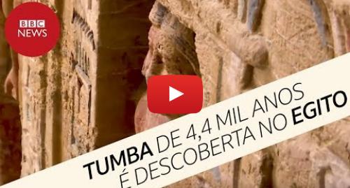 YouTube post de BBC News Brasil: Tumba intocada de 4,4 mil anos é descoberta no Egito