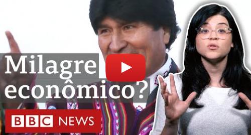 YouTube post de BBC News Brasil: O que está por trás do sucesso econômico da Bolívia de Evo Morales