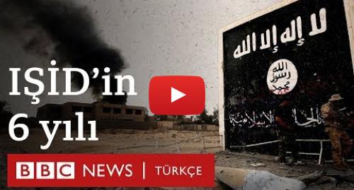 BBC News Türkçe tarafından yapılan Youtube paylaşımı: IŞİD'in 6 yılı  Suriye ve Irak'ta neler yaşandı?