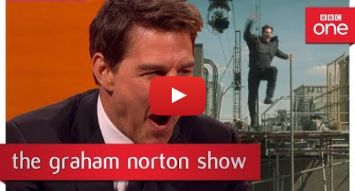 Youtube post by BBC: Footage of how Tom Cruise broke his ankle while filming his latest movie - The Graham Norton Show