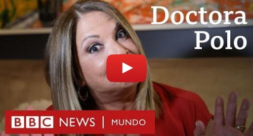 """Publicación de Youtube por BBC News Mundo: Las respuestas de la Dra. Polo  """"Después del cáncer, con más razón uno es más feliz"""""""