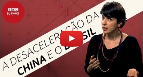 YouTube post de BBC News Brasil: Por que a China está desacelerando – e como isso afeta o Brasil?