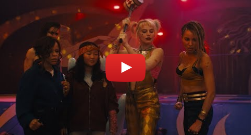 Youtube post by Warner Bros. Pictures: BIRDS OF PREY - Official Trailer 1