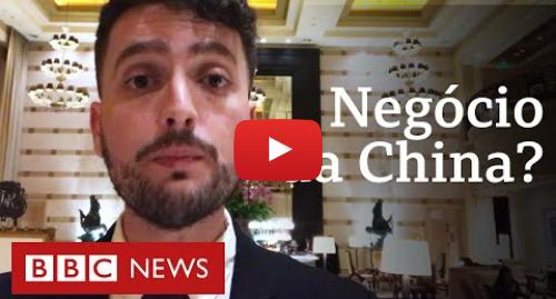 YouTube post de BBC News Brasil: Bolsonaro na China  as oportunidades e pontos sensíveis da viagem