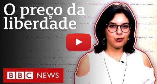 YouTube post de BBC News Brasil: Como escravos entravam na Justiça e faziam poupança para lutar pela liberdade