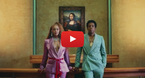 Youtube post by BeyoncéVEVO: APES**T - THE CARTERS