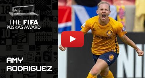 Publicación de Youtube por FIFATV: FIFA PUSKAS AWARD 2019 NOMINEE  Amy Rodriguez
