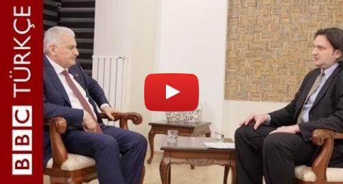 BBC News Türkçe tarafından yapılan Youtube paylaşımı: Özel röportaj  Başbakan Binali Yıldırım BBC'ye konuştu