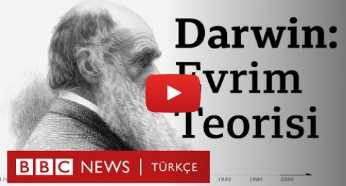 BBC News Türkçe tarafından yapılan Youtube paylaşımı: Charles Darwin  Evrim Teorisi 160 yaşında