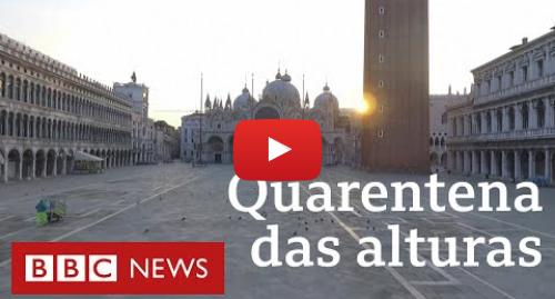 YouTube post de BBC News Brasil: Coronavírus  impressionantes imagens de um mundo em quarentena visto de cima