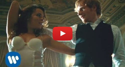 Youtube post by Ed Sheeran: Ed Sheeran - Thinking Out Loud [Official Video]